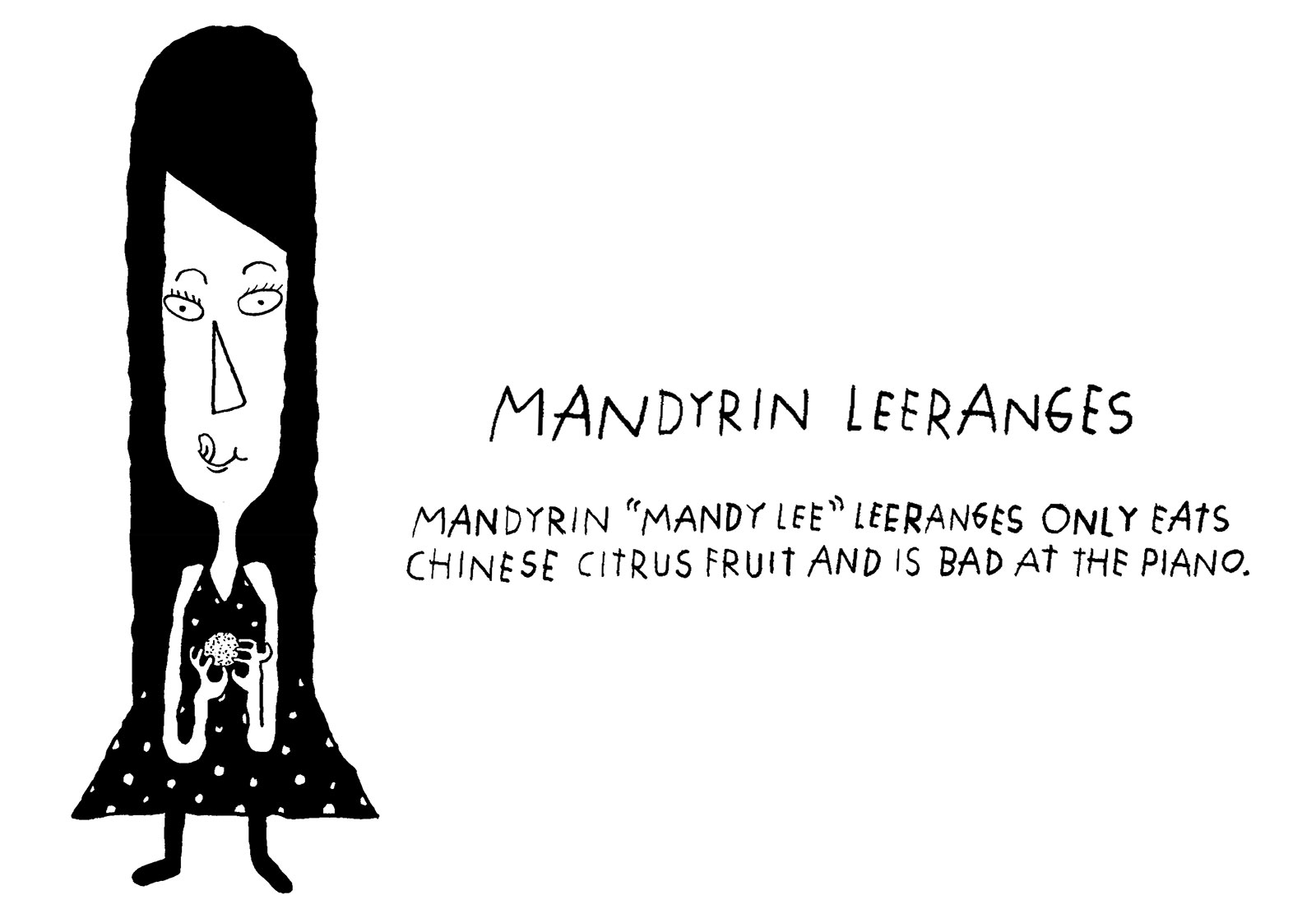 Mandyrin 'Mandy Lee' Leeranges only eats Chinese citrus fruit and is bad at the piano.